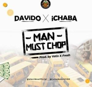 Ichaba - Man Must Chop ft. Davido